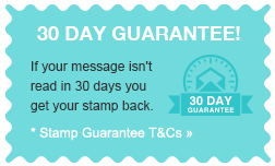 *30 Day Stamp Guarantee! If your message isn't read in 30 days you get your stamp back.